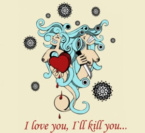 I love you, I´ll kill you